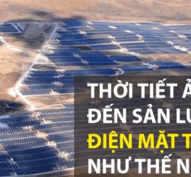 Thời tiết có ảnh hưởng tới sản lượng pin mặt trời như thế nào?